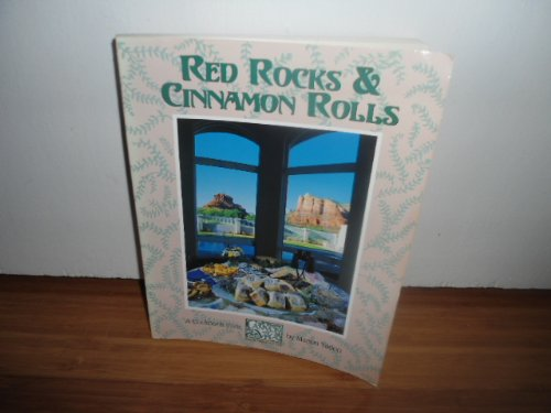 Red Rocks & Cinnamon Rolls: A Cookbook from Canyon Villa Bed & Breakfast (Cinnamon Roll Recipes)