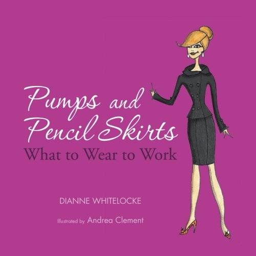 Pumps and Pencil Skirts: What to Wear to Work
