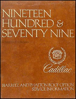 1978-1979 Cadillac Biarritz & Phaeton Roof Repair Shop Manual Original Eldorado Deville