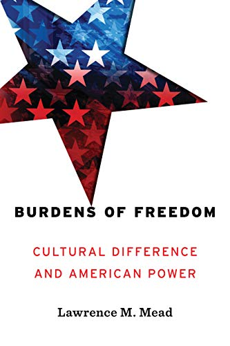 Burdens of Freedom: Cultural Difference and American Power