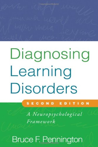 Diagnosing Learning Disorders, Second Edition: A Neuropsychological Framework