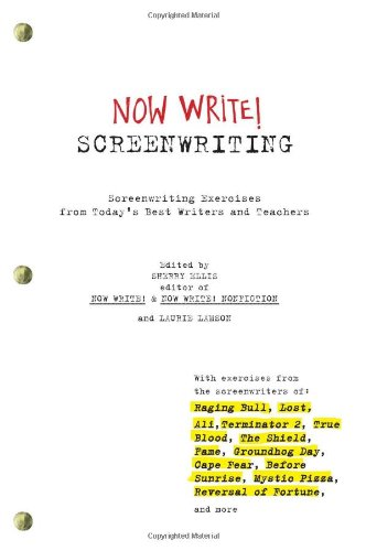 Now Write! Screenwriting: Screenwriting Exercises from Today's ...