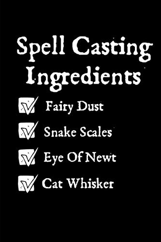 Spell Casting Ingredients: A Blank Lined Journal For All Your Potions
