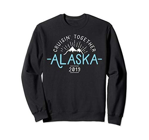 Matching Family Friends Group Alaska Cruise 2019 Sweatshirt ()