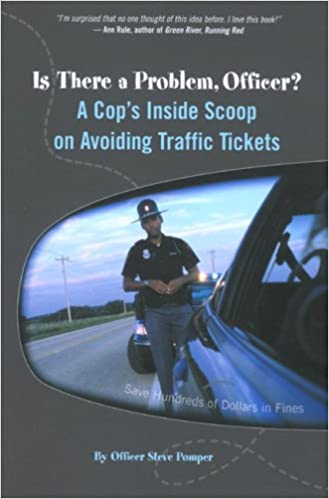 Is There a Problem, Officer?: A Cop's Inside Scoop on