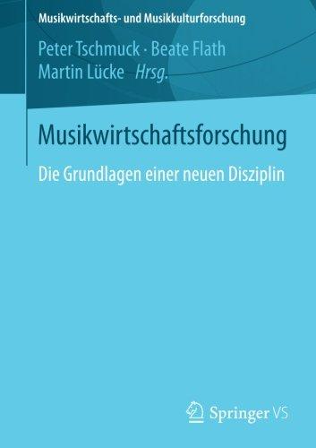 Musikwirtschaftsforschung: Die Grundlagen einer neuen Disziplin (Musikwirtschafts- und Musikkulturforschung) Taschenbuch – 4. Dezember 2017 Peter Tschmuck Beate Flath Martin Lücke Springer VS
