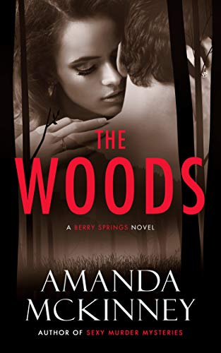 (The Woods (A Berry Springs Novel Book 1))