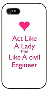 iPhone 4 / 4s Act like a lady, think like a civil engineer, pink heart, black plastic case / Inspirational and motivational life quotes / SURELOCK AUTHENTIC by icecream design