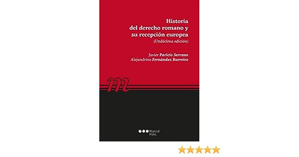 Historia del Derecho romano y su recepción europea Manuales universitarios: Amazon.es: Fernández Barreiro, Alejandrino, Paricio Serrano, Javier: Libros