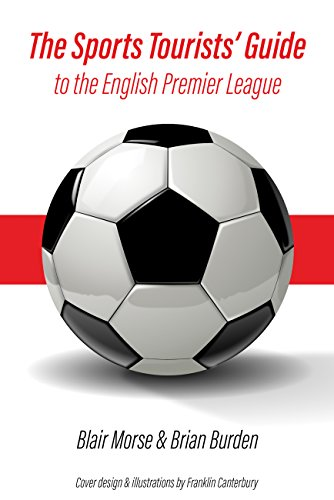 The Sports Tourists' Guide to the English Premier League