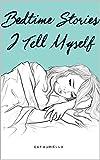 Bedtime Stories I Tell Myself