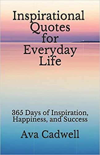 Inspirational Quotes For Everyday Life 365 Days Of Inspiration