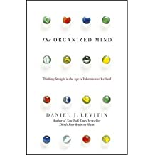 [(The Organized Mind: Thinking Straight in the Age of Information Overload)] [Author: Daniel J. Levitin] published on (January, 2015)