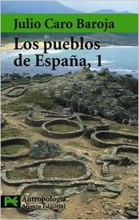 Los pueblos de España, 1 El Libro De Bolsillo - Ciencias Sociales: Amazon.es: Caro Baroja, Julio, Fernández Albaladejo, Pablo: Libros
