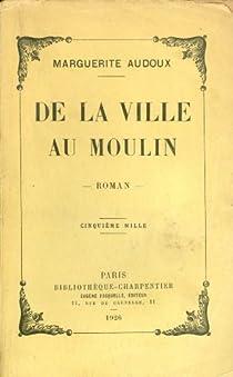 De la ville au moulin par Audoux