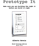 Pretotype It: Make sure you are building The Right It before you build It right