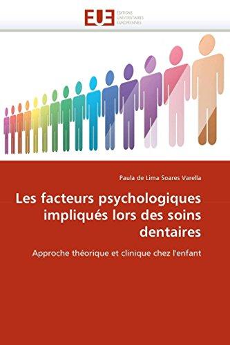 Les facteurs psychologiques impliqus lors des soins dentaires: Approche thorique et clinique chez l'enfant (Omn.Univ.Europ.) (French Edition)
