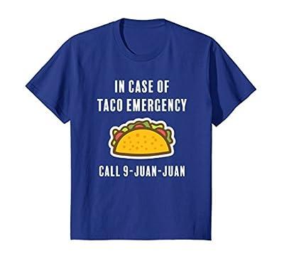Taco Emergency 9 Juan Juan | Funny Tacos Quote T-Shirt
