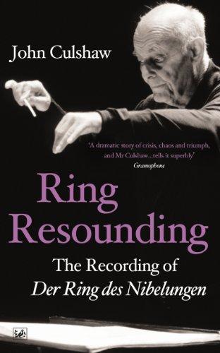 (Ring Resounding: The Recording of Der Ring Des Nibelungen)