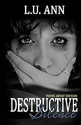 Destructive Silence Young Adult Edition: A Destructive Novel (Volume 1)
