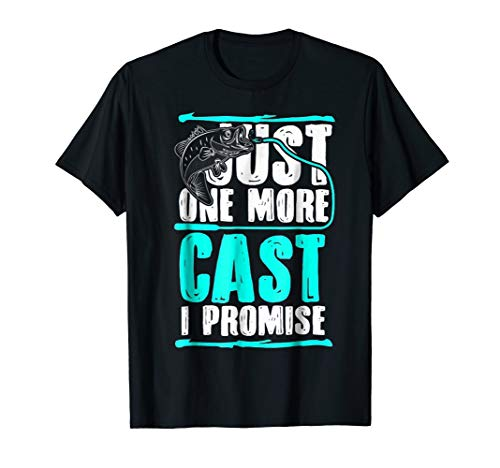 Just One More Cast I Promise Fishing Lovers Limited Edition -