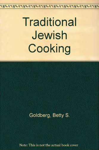 Traditional Jewish Cooking by Betty S. Goldberg