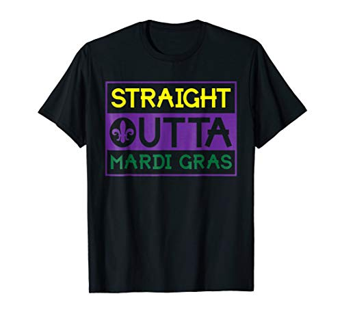 (Straight Outta Mardi Gras T-Shirt Food Drink Party Tee)