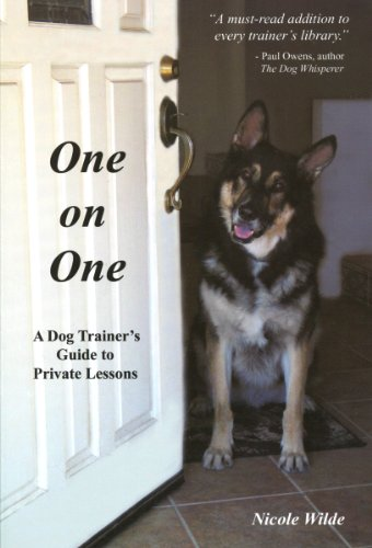 One on One: A Dog Trainer's Guide to Private Training - One Trainer