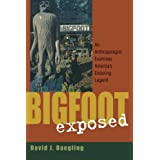 Bigfoot Exposed: An Anthropologist Examines America's Enduring Legend