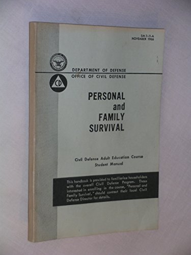 Personal and Family Survival [ SM 3-11-A, Nov. 1966 ] Civic Defense Adult Education Course Student Manual (Dept. of Defense Office of Civil Defense)
