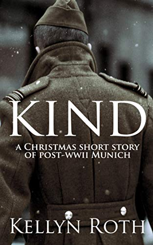 Kind: a Christmas short story of post-WWII Munich by [Roth, Kellyn]