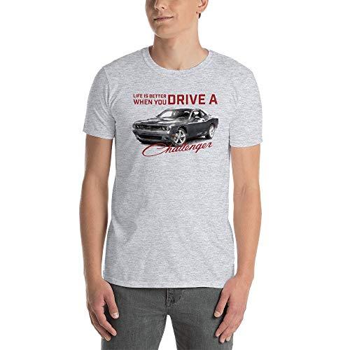 Challenger Car RT T-Shirt Shirt Life is Better When You Drive a Challenger