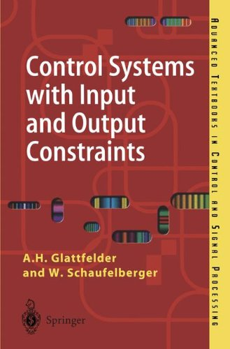 Control Systems with Input and Output Constraints (Advanced Textbooks in Control and Signal Processing)