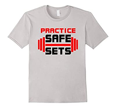 Practice Safe Sets Funny Weight Lifting Shirt