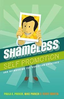 Shameless Self Promotion by [Parker, Paula K., Martin, Torry]