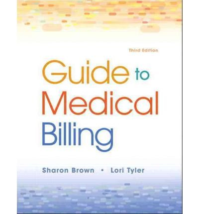 Download [(Guide to Medical Billing)] [Author: Sharon Brown] published on (January, 2012) pdf