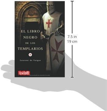Libro negro de los templarios, el: Una visión sobrecogedora que desvela la verdad oculta de la orden del temple y sus vínculos con la actual familia real española: Amazon.es: Vargas, Laurent de: