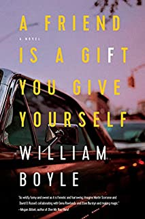 Book Cover: A Friend Is a Gift You Give Yourself: A Novel