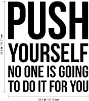 Vinyl Wall Art Decal Positive Gym Fitness Health Motivational Workout Lifestyle Locker Room Quotes Decor 25.5 x 22.5 Push Yourself No One is Going to Do It for You 25.5 x 22.5, Black
