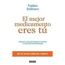 El mejor medicamento eres tú (Spanish Edition) by Saldmann, Frederic (2013) Paperback