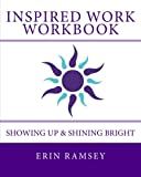 img - for Inspired Work WORKBOOK: Showing Up & Shining Bright book / textbook / text book