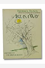 Art As a Way: A Return to the Spiritual Roots Paperback
