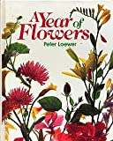 A Year of Flowers, Peter H. Loewer, 087857817X