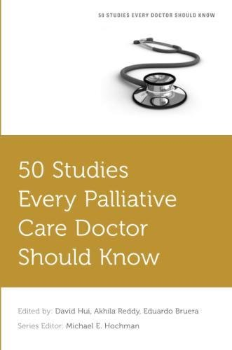 50 Studies Every Palliative Care Doctor Should Know (Fifty Studies Every Doctor Should Know)