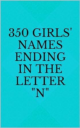 350 Girls' Names Ending in the Letter