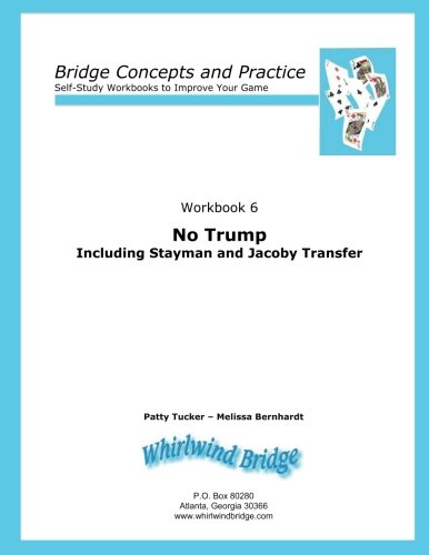 No Trump Including Stayman and Jacoby Transfers: Bridge Concepts and Practice (Self-Study Practice to Improve Your Game) (Volume 6) pdf