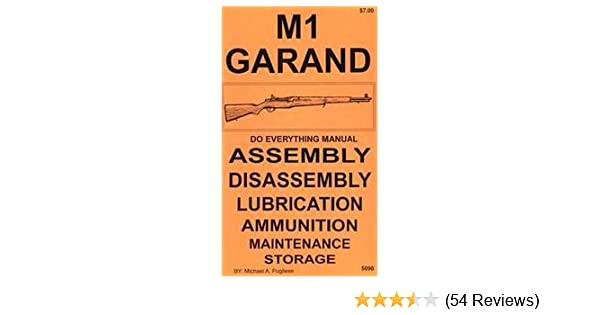 M1 GARAND DO EVERYTHING MANUAL  ASSEMBLY DISASSEMBLY MAINTENANCE  CARE BOOK  NEW