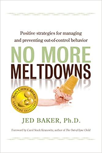 No More Meltdowns: Positive Strategies for Managing and