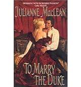 [To Marry the Duke] [by: Julianne MacLean]