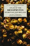 Atlas of the Bryophytes of Britain and Ireland, Hill, M. O. and Preston, C. D., 0946589291